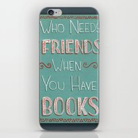 Who Needs Friends? iPhone & iPod Skin