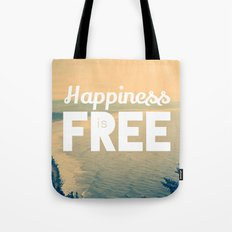 Happiness is Free. Tote Bag