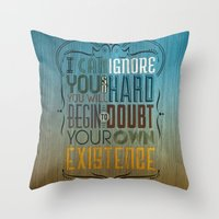 I can ignore you Throw Pillow