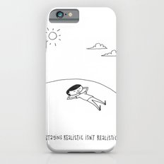 staying realistic isn't realistic iPhone 6 Slim Case
