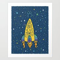 YOU ARE OUT OF THIS WORL… Art Print