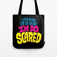 I'm so excited! I'm so excited! I'm so... scared! Tote Bag