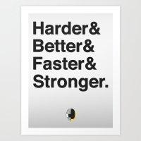 Harder, Better, Faster, Stronger. (Daft Punk) Art Print