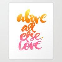 ABOVE ALL ELSE, LOVE Art Print