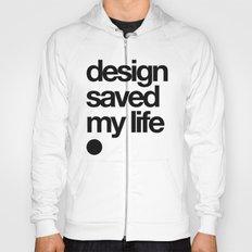 design saved my life Hoody
