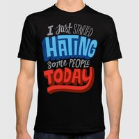 I Just Started Hating Some People Today Mens Fitted Tee Black SMALL