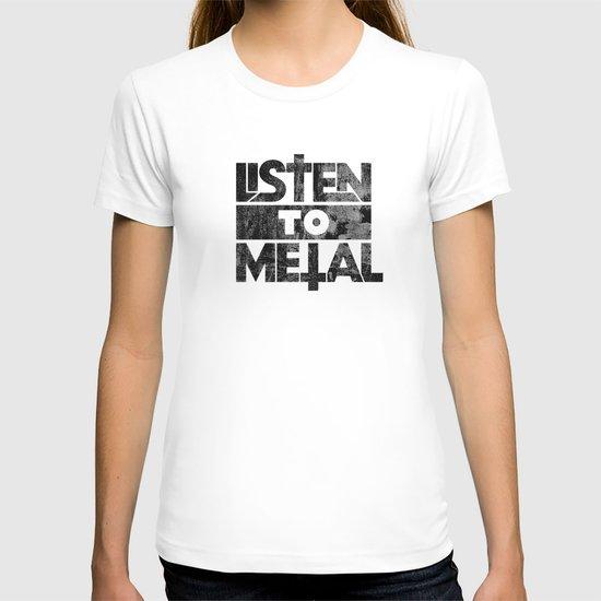 Listen to Metal T-shirt