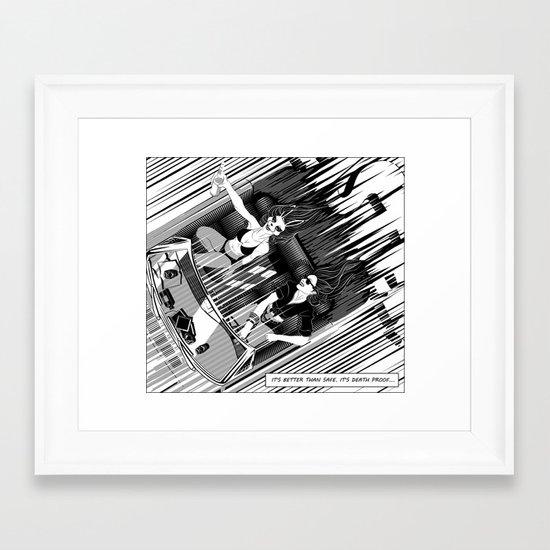 It's better than safe. It's death proof Framed Art Print
