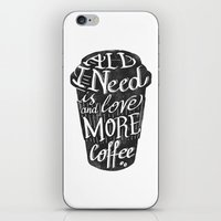 All I Need Is Love ( And… iPhone & iPod Skin