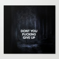 Don't You Give Up Canvas Print