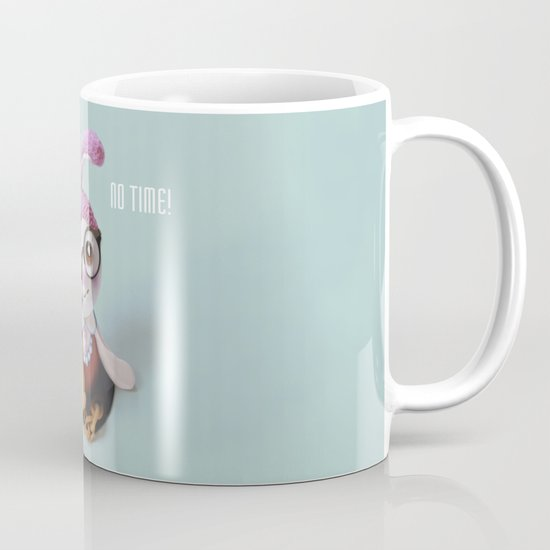 No time! Mug