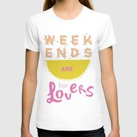 Weekends Are For Lovers Womens Fitted Tee White SMALL