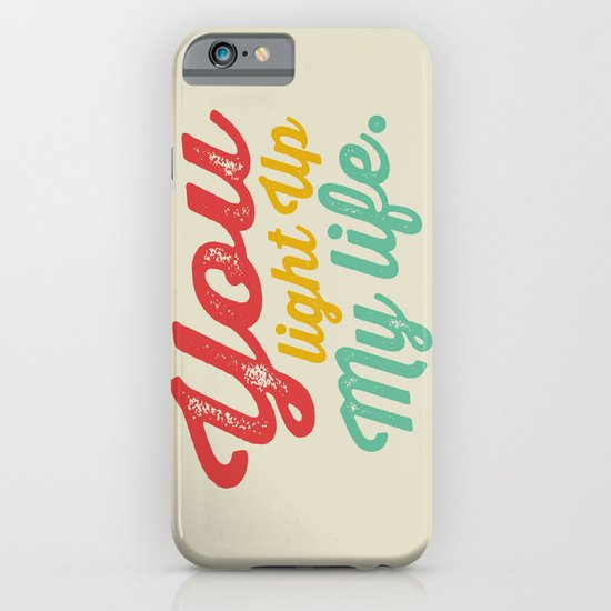 YOU LIGHT UP MY LIFE iPhone & iPod Case