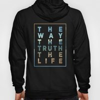 The Way; The Truth; The … Hoody