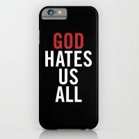 God Hates Us All. iPhone 6 Slim Case