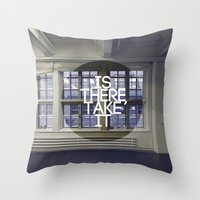 Is There, Take It Throw Pillow