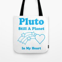 Pluto: Still A Planet In My Heart Tote Bag
