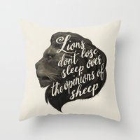 Lions don't lose sleep over the opinions of sheep Throw Pillow