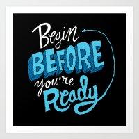 Begin Before You're Read… Art Print