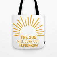 The Sun Will Come Out To… Tote Bag