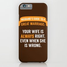 Wife is Always Right. iPhone 6s Slim Case