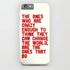 The Crazy Ones Slim Case iPhone 6s