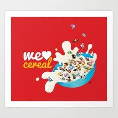 We Love Cereal Art Print