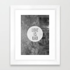 LOVE IS RAD  Framed Art Print