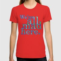 We're All Mad Here Womens Fitted Tee Red SMALL