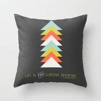 Life is the glorious adventure Throw Pillow