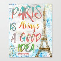 Paris Is Always A Good I… Canvas Print