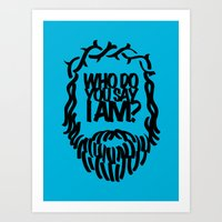 Who Do You Say I Am? Art Print