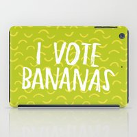 I Vote Bananas iPad Case