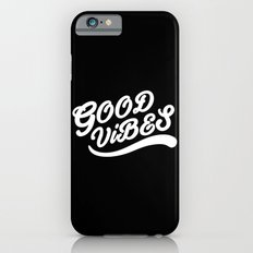 Good Vibes Happy Uplifting Design Black And White iPhone 6 Slim Case