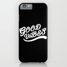Good Vibes Happy Uplifting Design Black And White iPhone 6 Slim Case