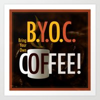 BYOC - Bring Your Own Co… Art Print