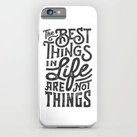 iPhone Cases featuring The Best Things In Life Are Not Things by Two Thirds Print