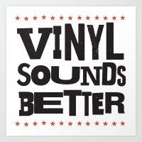 Vinyl Sounds Better Art Print