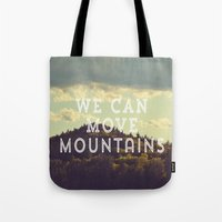 We Can Move Mountains Tote Bag