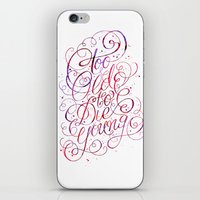 Too Old to Die Young iPhone & iPod Skin
