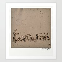 Enough! Art Print
