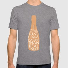 Champagne Than Real Pain Mens Fitted Tee Tri-Grey SMALL