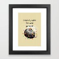 Creativity Makes The Wor… Framed Art Print
