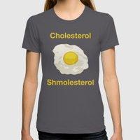 Cholesterol Shmolesterol Womens Fitted Tee Asphalt SMALL