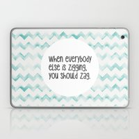 When everybody else is zigging, you should zag. Laptop & iPad Skin