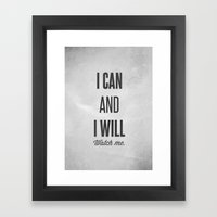 I can and I will watch me - Motivational print Framed Art Print