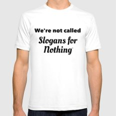 We're Not Called Slogans for Nothing Mens Fitted Tee White SMALL