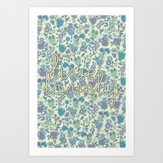 Live Lovely, Print Art Print