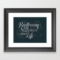 Imitation Flattery - Reaffirming Statement Framed Art Print