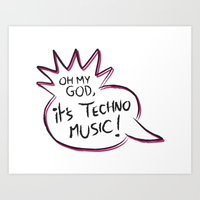 It's Techno Music! Art Print